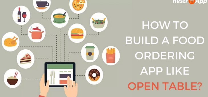 How to Build a Food Ordering Mobile App like OpenTable?