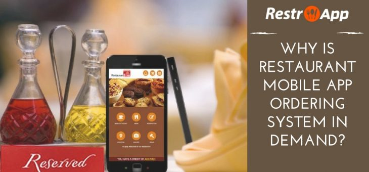 Why is restaurant mobile app ordering system in demand?