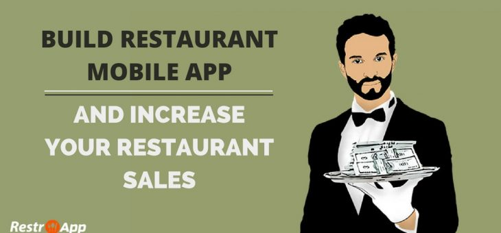 Build Your Own Restaurant App to Increase Your Restaurant Sales
