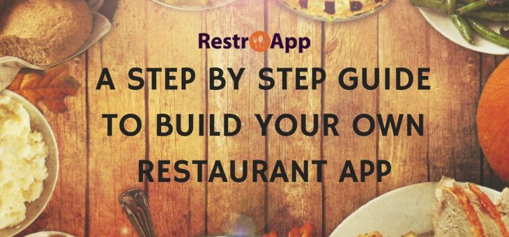 A Step by Step Guide to Build Your Own Restaurant App