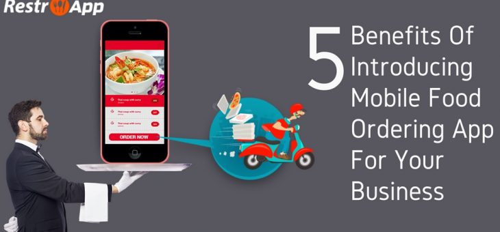 5 Benefits of Introducing Mobile Food Ordering App for your Business