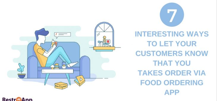 7 Ways to Introduce Your Food Ordering App to The World