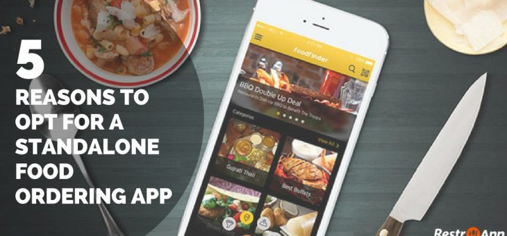 5 Reasons to Opt for a Standalone Mobile Food Ordering App