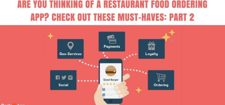 Are you thinking of a Restaurant Food Ordering App? Check out these must-haves: Part 2