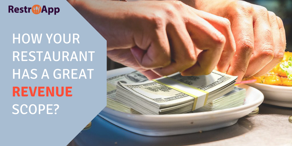 How your restaurant has a great revenue scope?