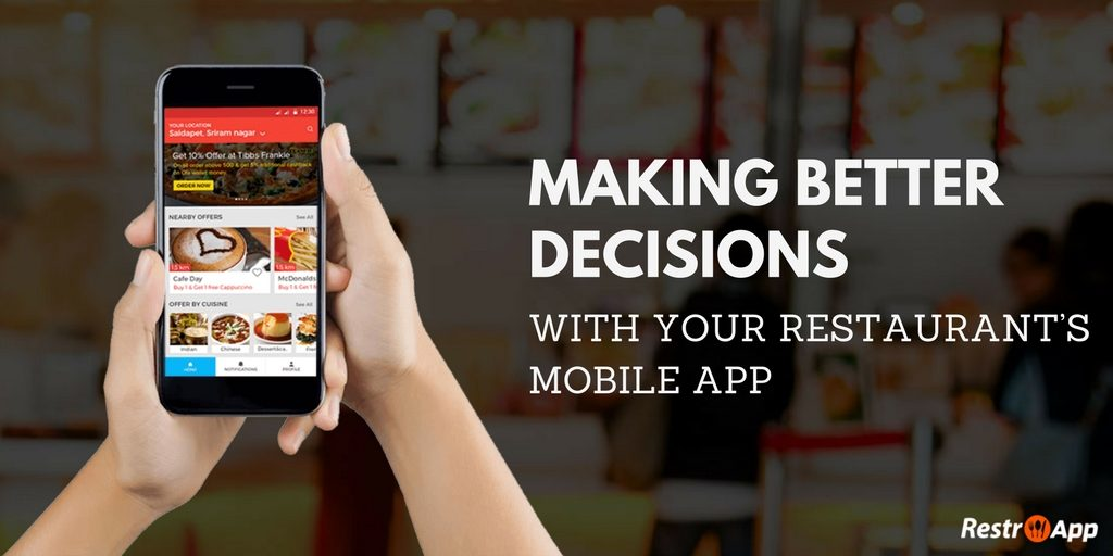 Making-better-decisions-with-your-restaurant_s-mobile-app_RestroApp