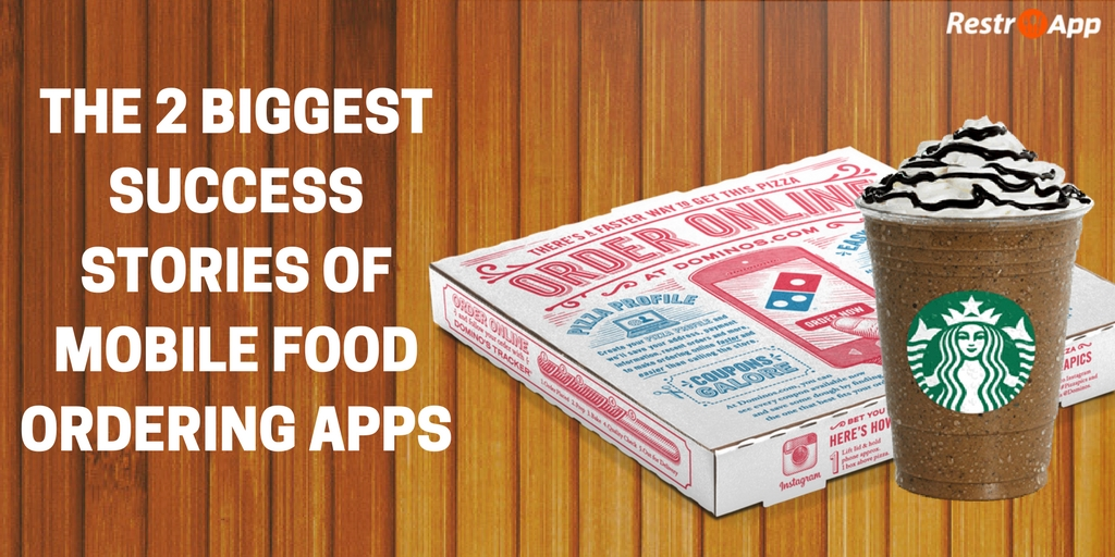 The 2 biggest success stories of mobile food ordering apps._RestroApp