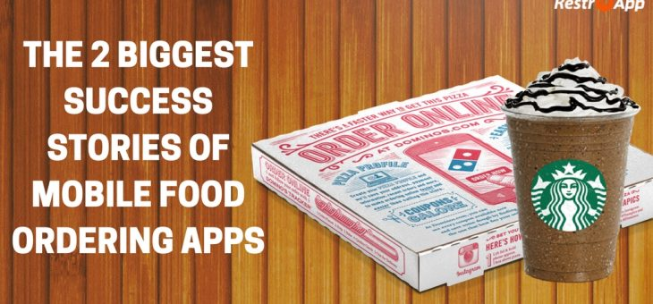 The 2 Biggest Success Stories of Mobile Food Ordering Apps