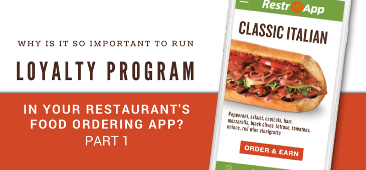 Why is it so important to run Loyalty Program in your Restaurant's Food Ordering App? Part 1