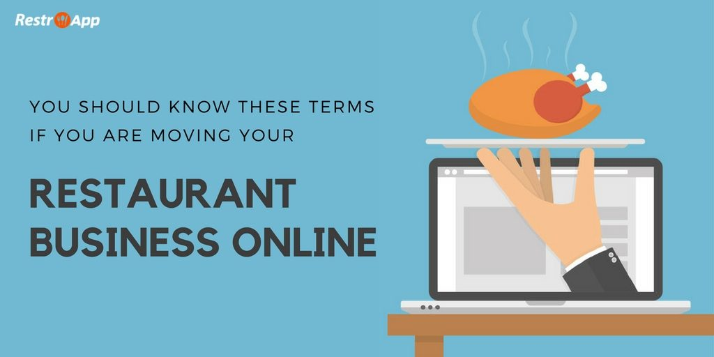 You-should-know-these-Terms-if-you-are-moving-your-Restaurant-Business-Online_RestroApp