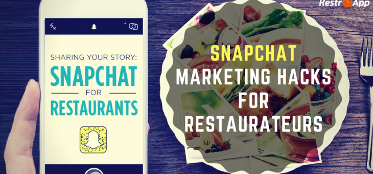 SnapChat Marketing Hacks For Restaurateurs