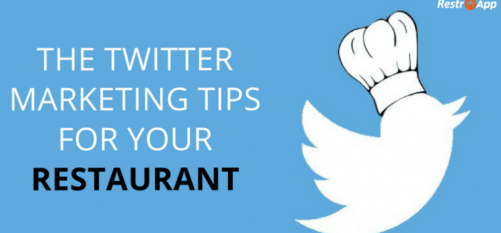The Twitter Marketing Tips for your Restaurant