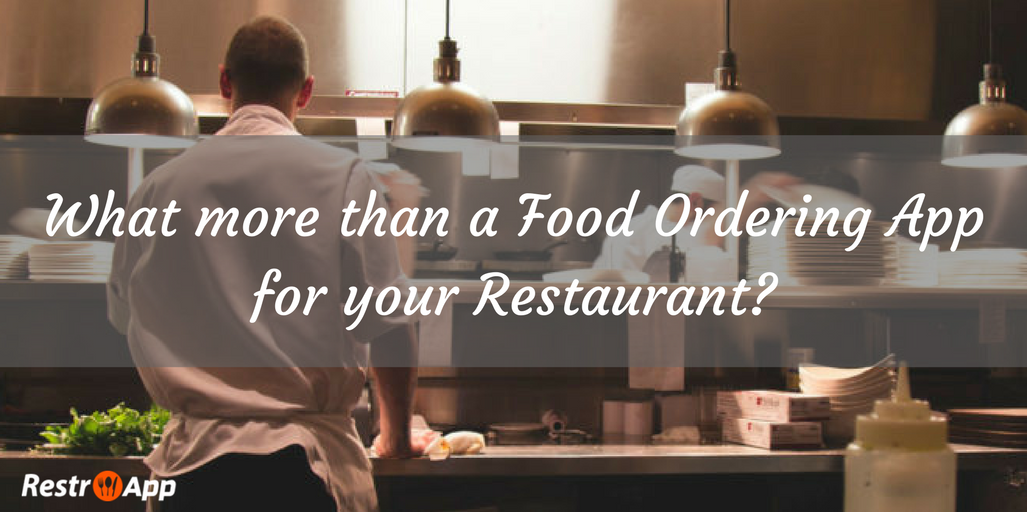 What more than a Food Ordering App for your Restaurant-restroapp
