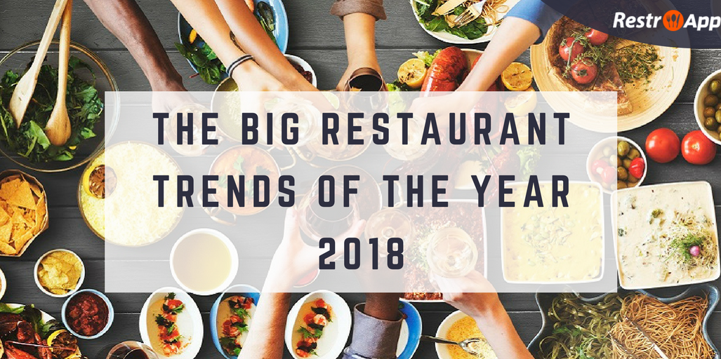 The Big Restaurant industry Trends of the Year 2018 - RestroApp