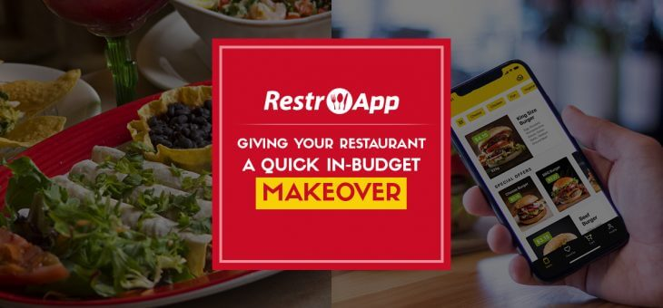 Giving your Restaurant a Quick in-Budget Makeover with Restaurant App