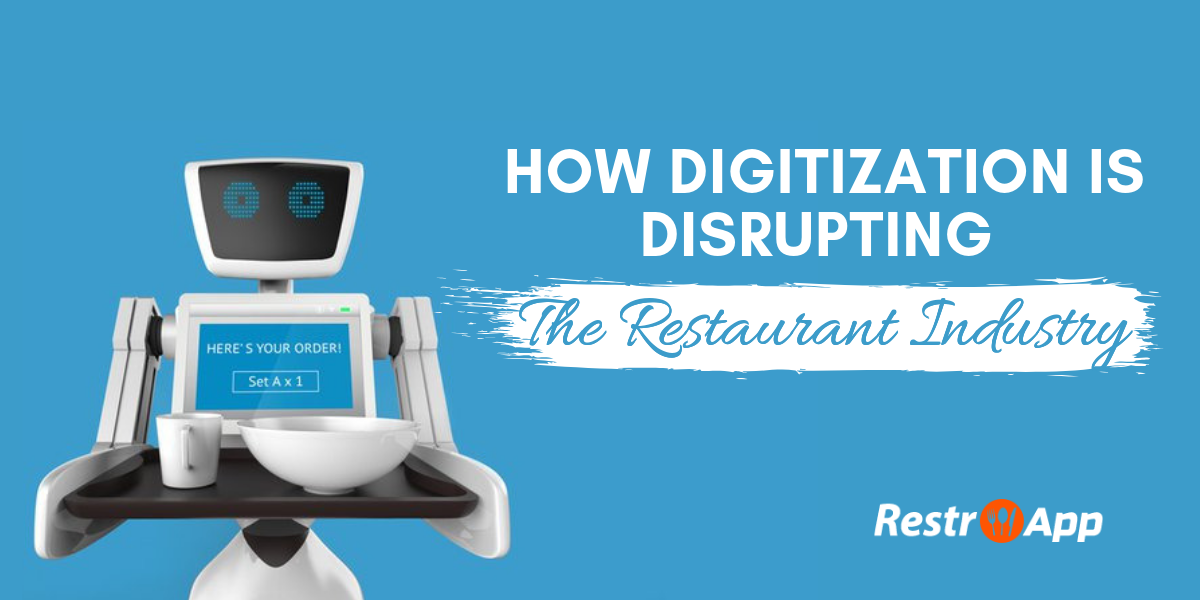 Technology is disrupting Restaurant Industry - RestroApp