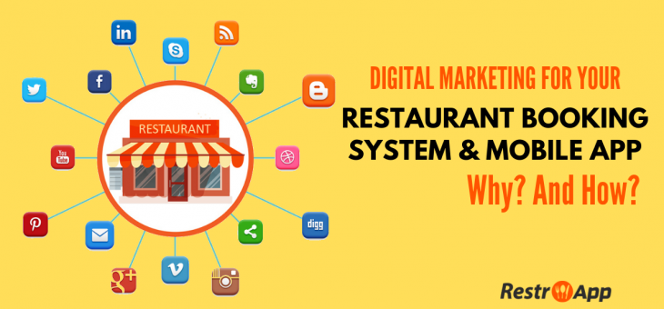 Digital Marketing For Your Online Restaurant Booking System & Mobile App. Why? And How?
