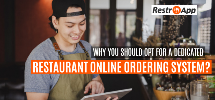 Why You Should Opt For A Dedicated Restaurant Online Ordering System?