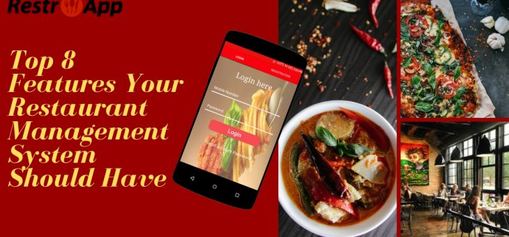 Top 8 Features Your Restaurant Management System Should Have