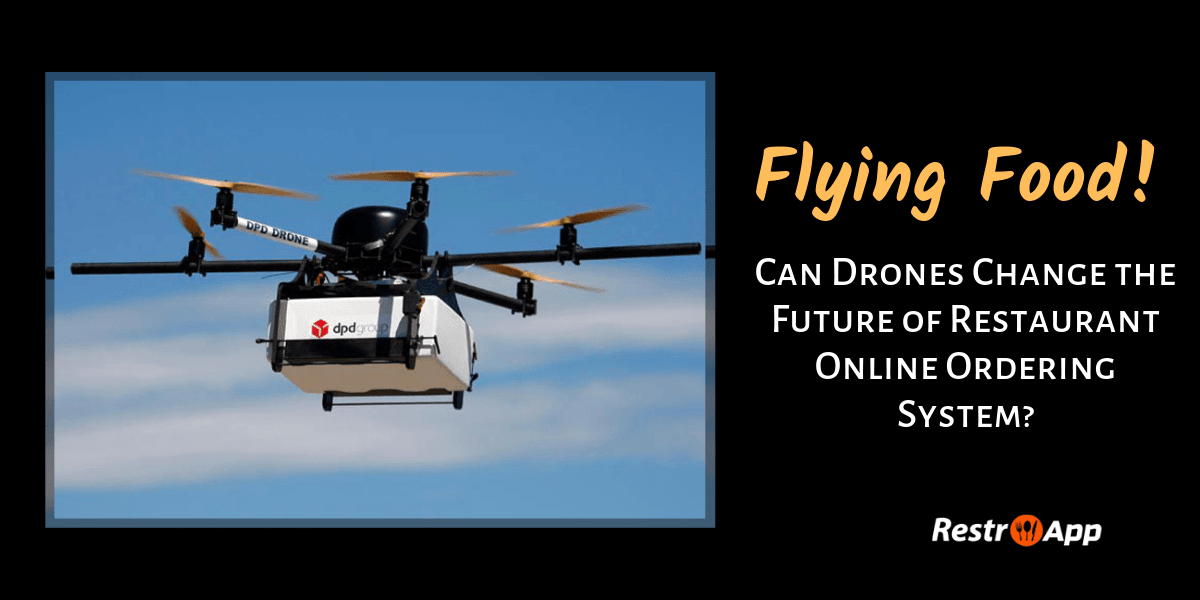 How Drone Food Delivery impacting Restaurant Online Ordering
