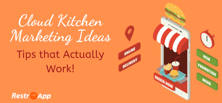 Cloud Kitchen Marketing Ideas – Tips that Actually Work!