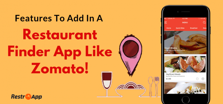 Features to Add in a Restaurant Finder App Like Zomato (Zomato Clone)