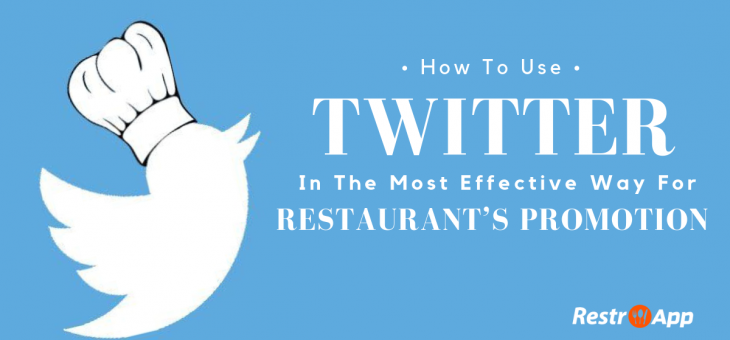 How to use Twitter in the most Effective Way for Restaurant's Promotion