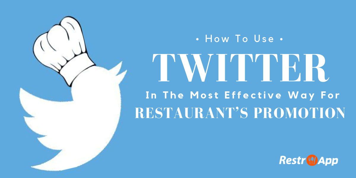 Tips to Promote Your Restaurant on Twitter - RestroApp