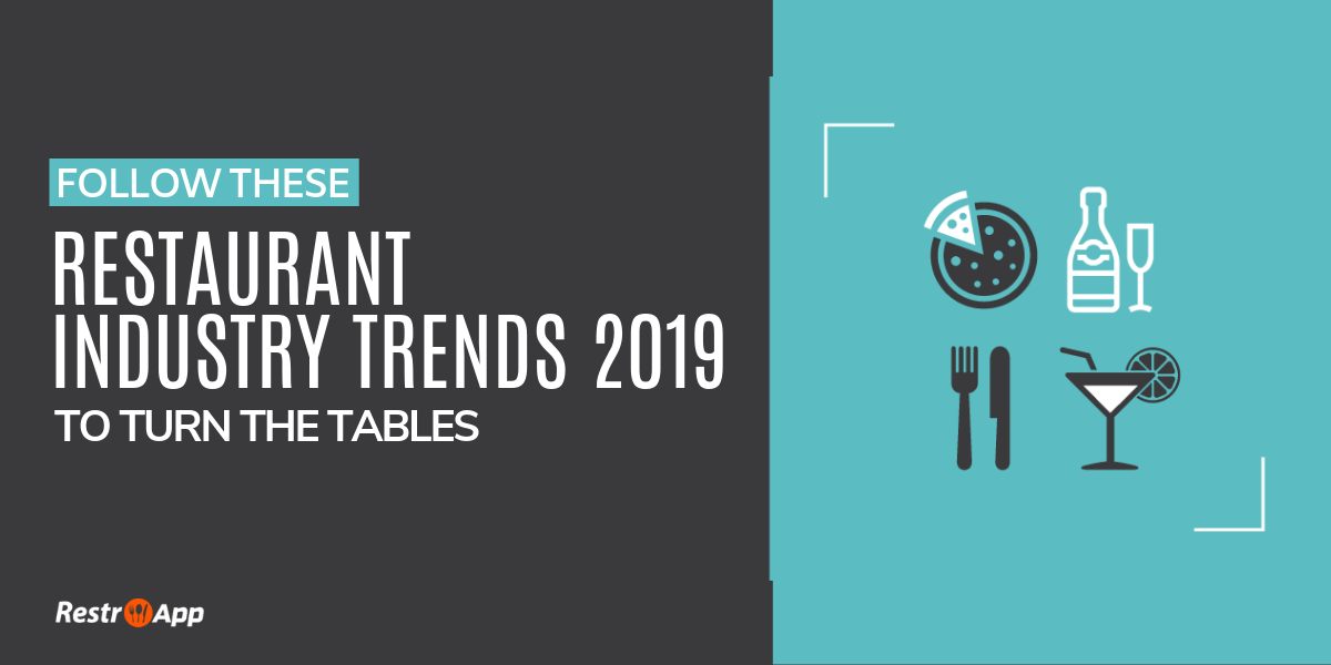 Restaurant Industry Trends - RestroApp