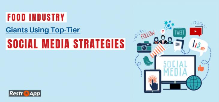 Food Industry Giants Using Top-Tier Social Media Marketing Strategies