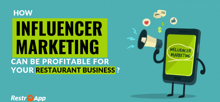 How Influencer Marketing Can be Profitable for your Restaurant Business?