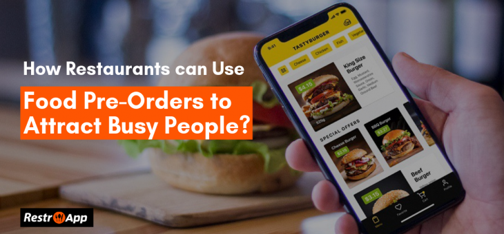 How Restaurants Can Use Food Pre-Orders To Attract Busy People?