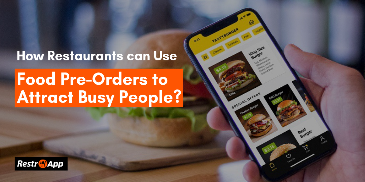 How restaurants can use Food pre-orders to attract busy people_ - RestroApp