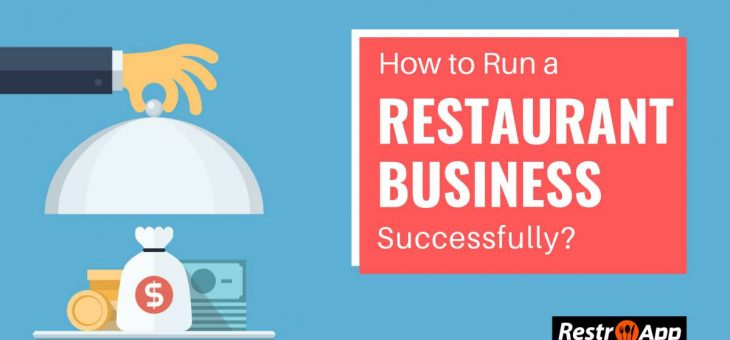 How to Run a Restaurant Business Successfully?