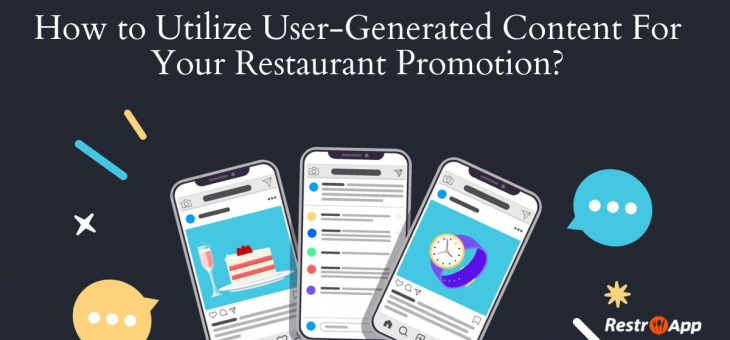 How to Utilize User-Generated Content for Your Restaurant Promotion