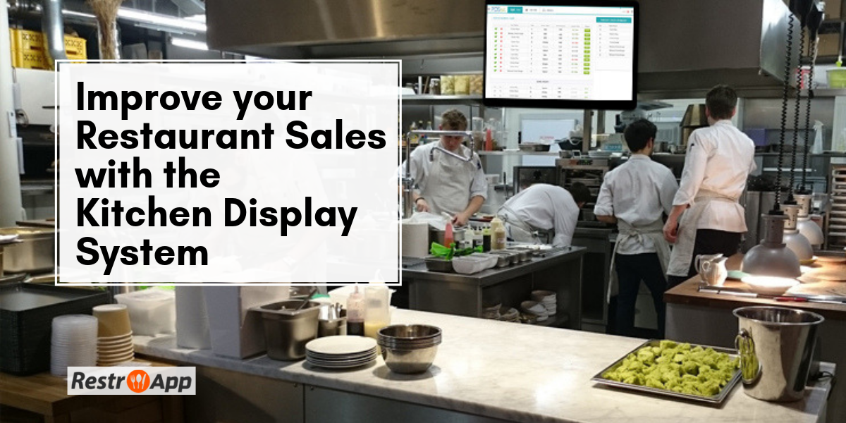 Improve your Restaurant Sales with the Kitchen Display System - RestroApp (1)