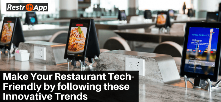 Make Your Restaurant Tech-friendly by following these Innovative Trends