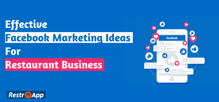 Effective Facebook Marketing Ideas For Your Restaurant Business