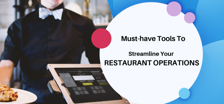 Must-Have Tools To Streamline Your Restaurant Operations