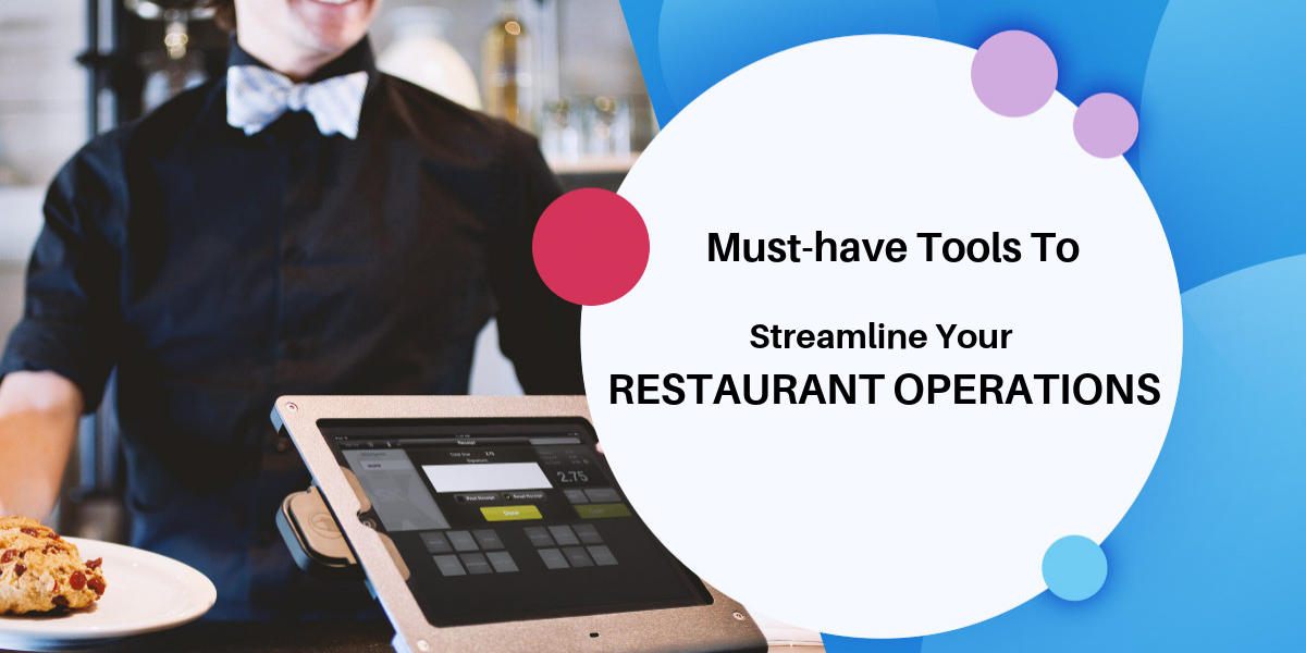 Must-Have Tools To Streamline Your Restaurant Operations - RestroApp