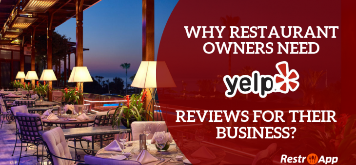 Why Restaurant Owners Need Yelp Reviews for their Business?