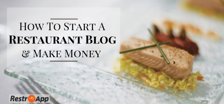 How to Start a Restaurant Blog and Make Money?