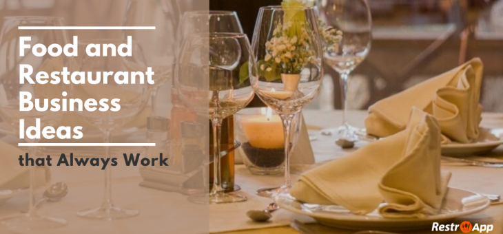 Food and Restaurant Business Ideas that Always Work