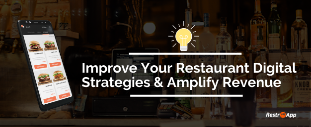 Improve Your Restaurant Digital Strategies & Amplify Revenue - RestroApp