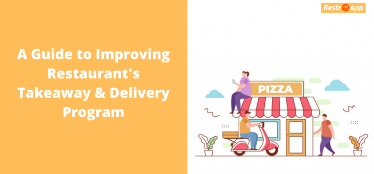 A Guide to Improving Restaurant's Takeaway & Delivery Program