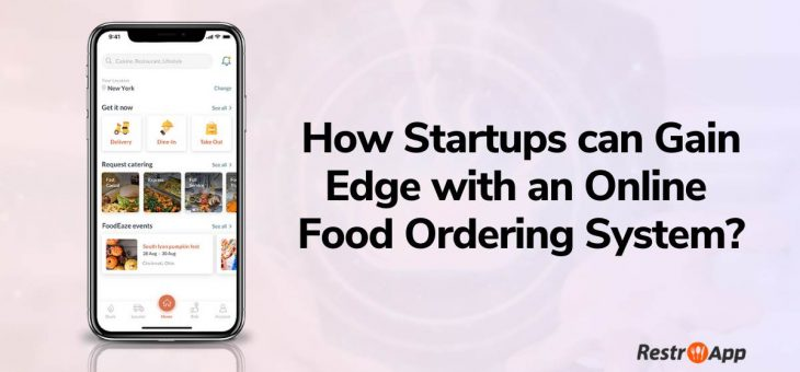 How Startups can Gain Edge with an Online Food Ordering System?