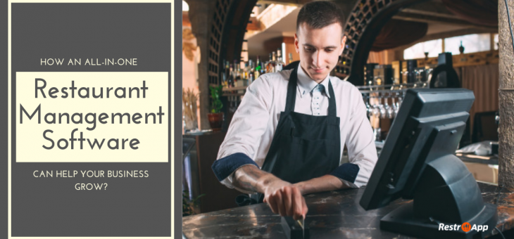 How an All-in-One Restaurant Management Software can Help your Business Grow?