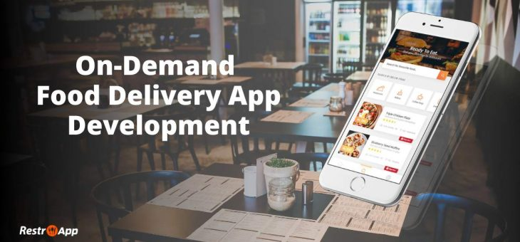 How to Make an On-Demand Food Delivery app like GrubHub, Postmates or Uber Eats?