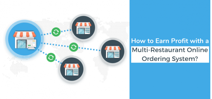 How to Earn with a Multi-Restaurant Online Ordering System?