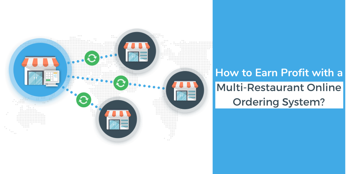 How to Earn Profit with a Multi-Restaurant Online Ordering System?